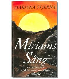 Miriams sng : En roman om ddahavsrullarnas folk esserna