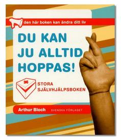 Du kan ju alltid hoppas! Stora sjlvhjlpsboken